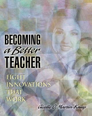 Becoming a better teacher-9780871203854--Martin-Kniep, Giselle O.-Association for Supervision & Curriculum Development